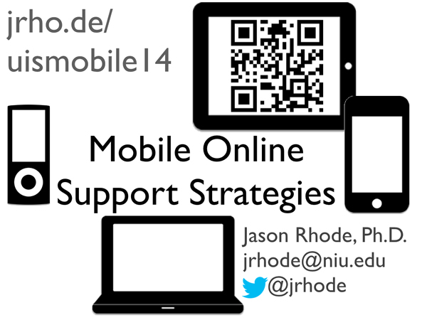 Mobile Online Support Strategies, handout and resources at jrho.de/uismobile14