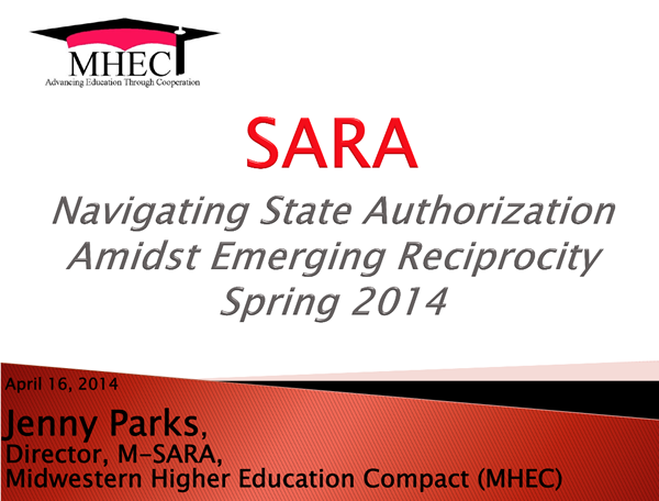 SARA: Navigating State Authorization Amidst Emerging Reciprocity - April 2014 Webinar
