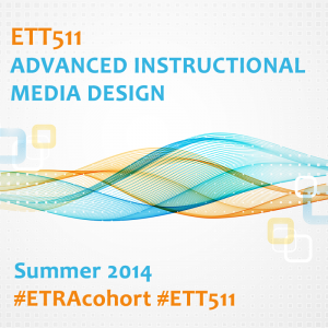 ETT 511 - Advanced Instructional Media Design