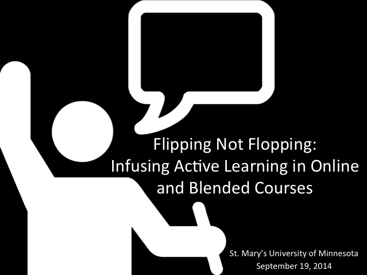 Flipping Not Flopping: Infusing Active Learning in Online and Blended Courses